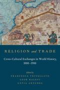 Religion and Trade : Cross-Cultural Exchanges in World History, 1000-1900