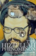 Hizbullah Phenomenon : Politics and Communication