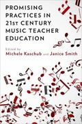 Promising Practices in 21st Century Music Teacher Education