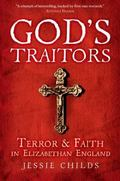 God's Traitors : Terror and Faith in Elizabethan England