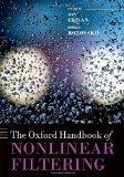 The Oxford Handbook of Nonlinear Filtering (Oxford Handbooks)