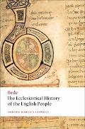 The Ecclesiastical History of the English People; The Greater Chronicle; Bede's Letter to Eg...