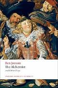 The Alchemist and Other Plays: Volpone, or The Fox; Epicene, or The Silent Woman; The Alchem...