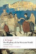 Playboy of the Western World and Other Plays: Riders to the Sea: The Shadow of the Glen: The...