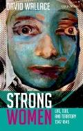 Strong Women: Life, Text, and Territory 1347-1645 (Clarendon Lectures in English Literature)