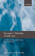 Rousseau's Theodicy of Self-Love: Evil, Rationality, and the Drive for Recognition