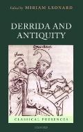 Derrida and Antiquity (Classical Presences)