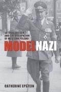Model Nazi : Arthur Greiser and the Occupation of Western Poland