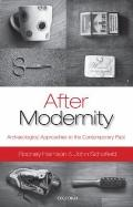 After Modernity : Archaeological Approaches to the Contemporary Past