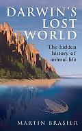 Darwin's Lost World: The Hidden History of Animal Life