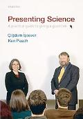 Presenting Science: A practical guide to giving a good talk