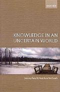 Knowledge in an Uncertain World