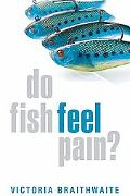 Do Fish Feel Pain?