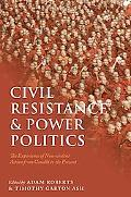 Civil Resistance and Power Politics: The Experience of Non-violent Action from Gandhi to the...