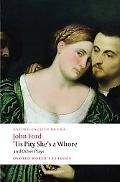 'Tis Pity She's a Whore and Other Plays: The Lover's Melancholy: the Broken Heart: 'Tis Pity...
