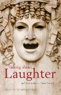 Talking about Laughter: And Other Studies in Greek Comedy