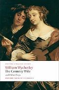 The Country Wife and Other Plays: Love in a Wood: the Gentleman Dancing-Master: the Country ...