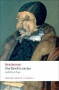 The Devil Is an Ass: And Other Plays (Oxford World's Classics)
