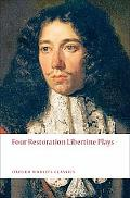 Four Restoration Libertine Plays (Oxford World's Classics)