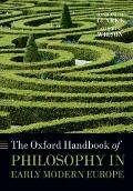 Oxford Handbook of Philosophy in Early Modern Europe