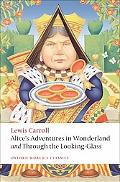 Alice's Adventures in Wonderland and Through the Looking-Glass and What Alice Found There (O...