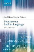 Spontaneous Spoken Language: Syntax and Discourse
