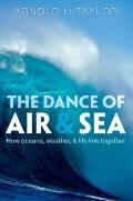 Dance of Air and Sea : How Oceans, Weather, and Life Link Together