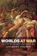 Worlds at War: The 2,500 - Year Struggle Between East and West