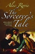 Sorcerer's Tale : Faith and Fraud in Tudor England
