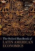 The Oxford Handbook of Latin American Economics (Oxford Handbooks in Economics)