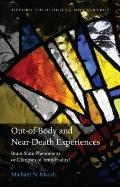 Out-of-Body and Near-Death Experiences: Brain-State Phenomena or Glimpses of Immortality? (O...