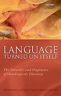 Language Turned on Itself: The Semantics and Pragmatics of Metalinguistic Discourse