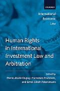 Human Rights in International Investment Law and Arbitration (International Economic Law Ser...