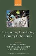 Overcoming Developing Country Debt Crises (Initiative for Policy Dialogue Series C)