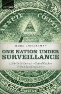 One Nation under Surveillance : A New Social Contract to Defend Freedom Without Sacrificing ...