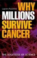 Why Millions Survive Cancer : The Successes of Science