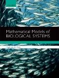 Mathematical Models of Biological Systems
