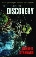 End of Discovery : Are We Approaching the Boundaries of the Knowable?