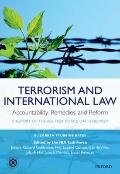 Terrorism and International Law: Accountability, Remedies, and Reform : A Report of the IBA ...