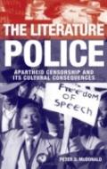 Literature Police : Apartheid Censorship and Its Cultural Consequences