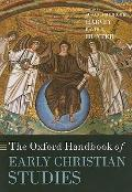 The Oxford Handbook of Early Christian Studies (Oxford Handbooks in Religion and Theology)
