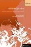 Interpreting Motion: Grounded Representations for Spatial Language (Explorations in Language...