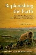 Replenishing the Earth : The Settler Revolution and the Rise of the Angloworld