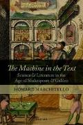 The Machine in the Text: Science and Literature in the Age of Shakespeare and Galileo
