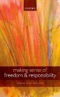Making Sense of Freedom and Responsibility