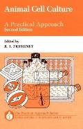 Animal Cell Culture: A Practical Approach