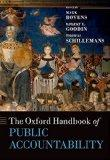 The Oxford Handbook of Public Accountability (Oxford Handbooks in Politics & International R...