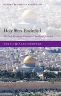 Holy Sites Encircled : The Early Byzantine Concentric Churches of Jerusalem