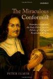 The Miraculous Conformist: Valentine Greatrakes, the Body Politic, and the Politics of Heali...