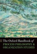 Oxford Handbook of Process Philosophy and Organization Studies